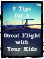 8 Tips for a Great Flight with Your Kids