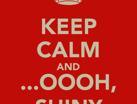 keep-calm-and-oooh-shiny-1