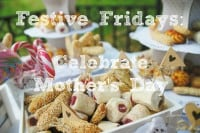 Festive Fridays: Celebrate Mother's Day