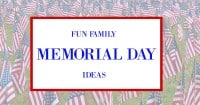 Fun Family Memorial Day Ideas