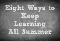 Eight Ways to Keep Learning This Summer