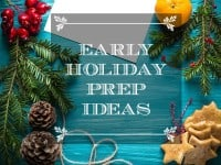 Early Holiday Prep Ideas