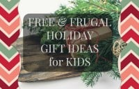 Free and Frugal Holiday Gift Ideas for Kids