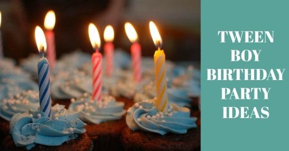 Birthday Party Ideas for Tween Boys