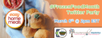 Easy Home Meals #FrozenFoodMonth Twitter Party