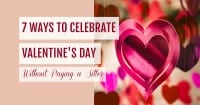 7 Ways to Celebrate Valentine's Day Without Paying a Sitter